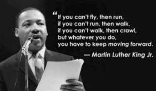 Keep moving - Martin Luther King