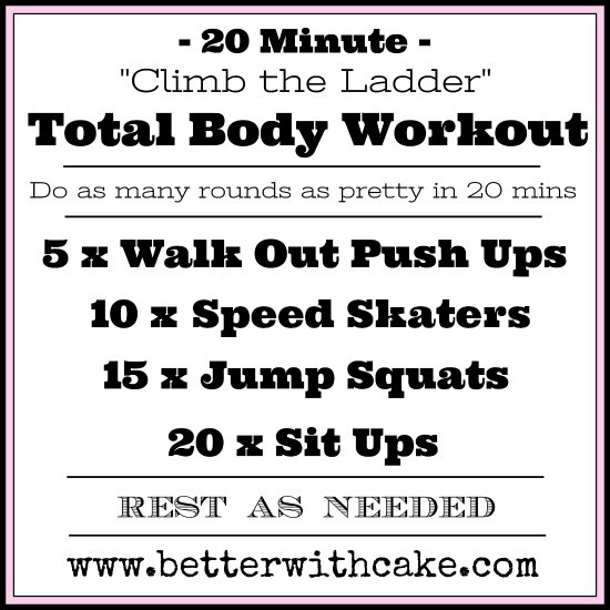 20 Minute {No Equipment} Climb the Ladder Total Body Workout - www.betterwithcake.com