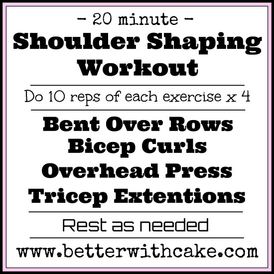 20 min Shoulder Shaping Workout - www.betterwithcake.com