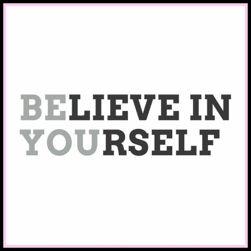 Be You. Believe In Yourself. www.betterwithcake.com