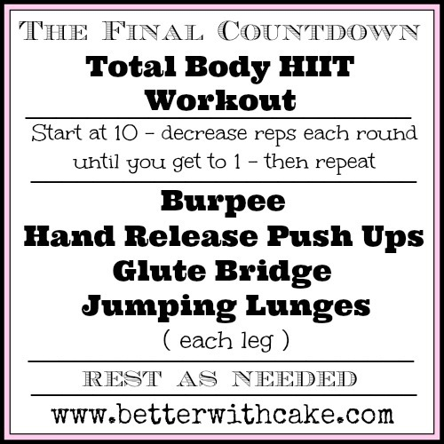 """The Final Countdown"" - A 15 Minute, No Equipment, Total Body HIIT Workout - www.betterwithcake.com"