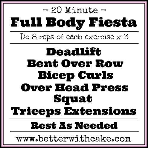 20 Minute Full Body Fiesta Workout - www.betterwithcake.com