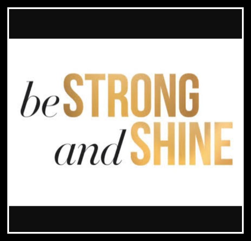 Be Strong and Shine - www.betterwithcake.com