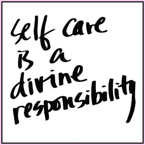 Self Care is a divine responsibility - www.betterwithcake.com