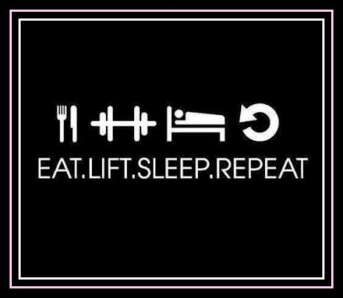 Eat. Lift. Sleep. Repeat. - www.betterwithcake.com