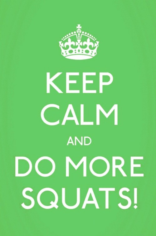 Keep Calm and Squat