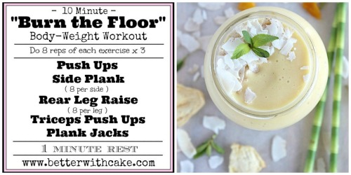 Fit Friday Fun - A 10 Minute {No Equipment} Body-weight workout & A Bonus Mango & Pineapple Smoothie Recipe - www.betterwithcake.com