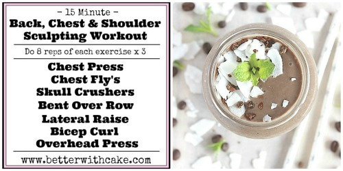 http://betterwithcake.com/breakfast/fit-friday-fun-a-15-minute-back-chest-shoulder-sculpting-workout-a-bonus-iced-peppermint-mocha-smoothie-recipe/