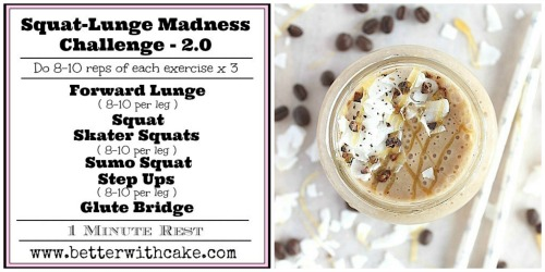 http://betterwithcake.com/desserts/fit-friday-fun-squat-lunge-madness-challenge-2-0-a-bonus-salted-caramel-coconut-macchiato-smoothie-recipe/