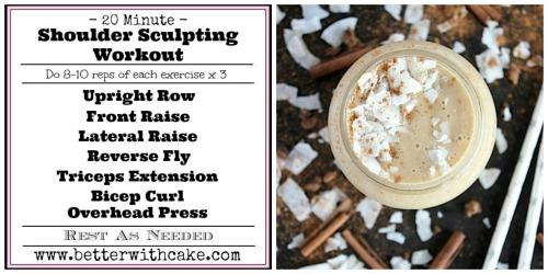 http://betterwithcake.com/breakfast/fit-friday-fun-a-new-20-minute-shoulder-sculpting-workout-a-bonus-pumpkin-spice-smoothie-recipe/