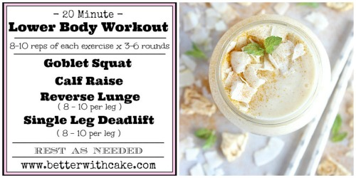 http://betterwithcake.com/uncategorized/fit-friday-fun-a-new-20-minute-lower-body-workout-a-bonus-tummy-taming-anti-inflammatory-tropical-turmeric-smoothie-recipe/