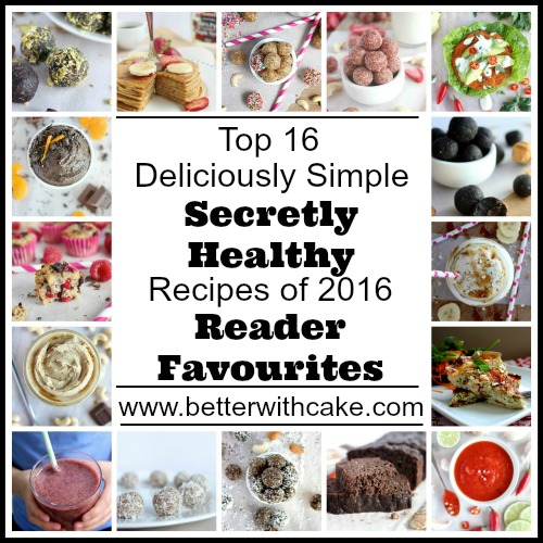 Your Top 16 Deliciously Simple, Secretly Healthy Recipes of 2016 - Reader Favourites - www.betterwithcake.com