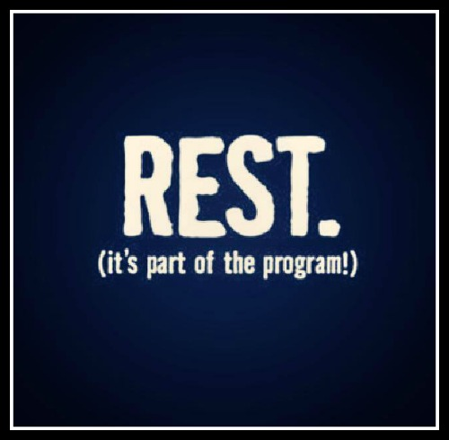 Rest. It's part of the program - www.betterwithcake.com
