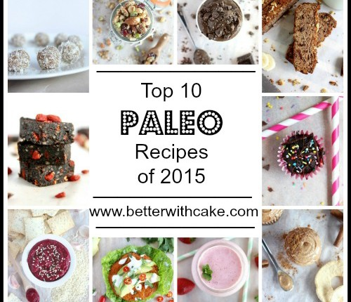 Top 10 Paleo Recipes of 2015 - www.betterwithcake.com