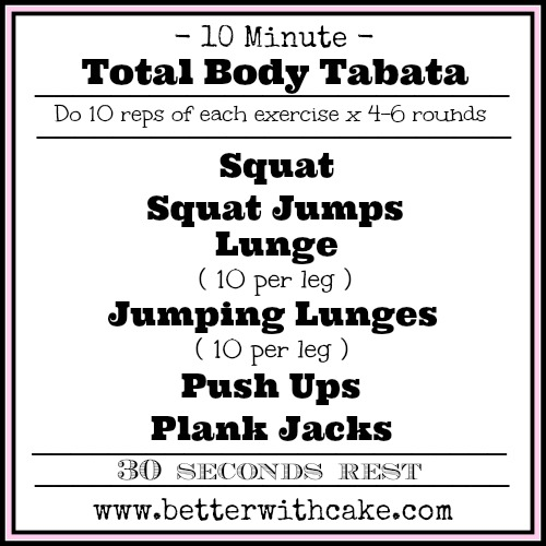 10 Minute Total Body Tabata Workout - www.betterwithcake.com