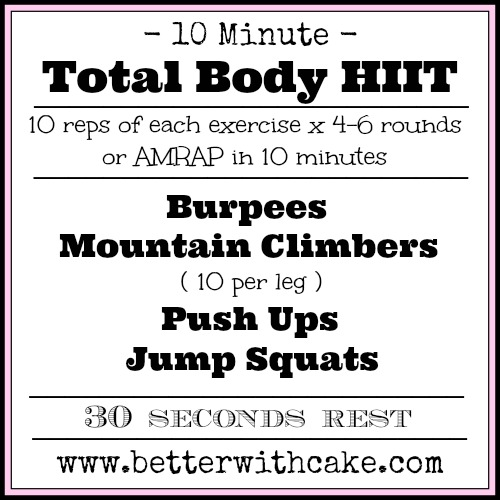 10 Minute Total Body HIIT Workout - www.betterwithcake.com