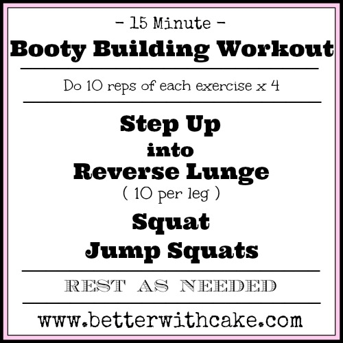 15 Minute - No Equipment - Booty Building Workout - www.betterwithcake.com