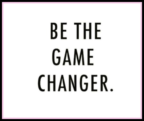 Be the game changer - www.betterwithcake.com
