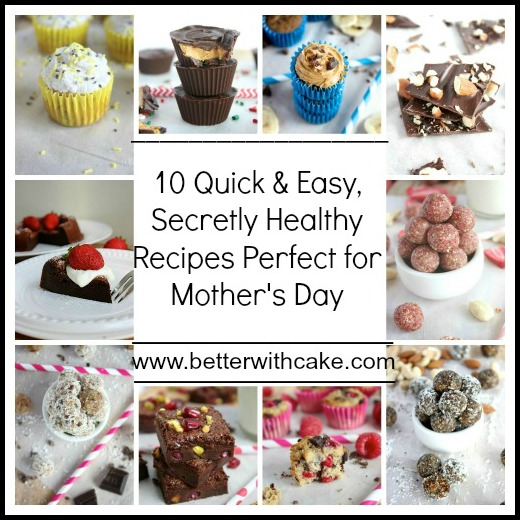 Mother S Day Recipe Round Up Www Betterwithcake